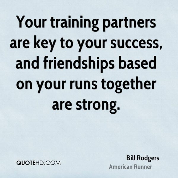 bill-rodgers-quote-your-training-partners-are-key-to-your-success-and
